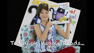 MAGGIE READS - SPLAT AND THE COOL SCHOOL TRIP | By Rob Scotton | Kids Books Read Aloud!