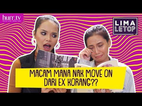 LimaLeTop! | Macam Mana Nak Move On Dari Ex Korang?!?