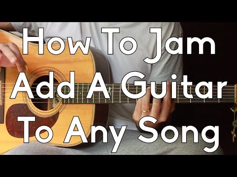 How To Play With Two Guitars - Add a Guitar to Any Song - How To Jam - Intermediate Lessons
