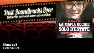 Santi Pulvirenti - Siamo soli - La Mafia Uccide Solo D'Estate (2013)