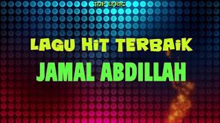 Lagu Hit Terbaik Jamal Abdillah Dengan Lirik Video HD 50fps - Lagu Melayu Evergreen Sepanjang Zaman
