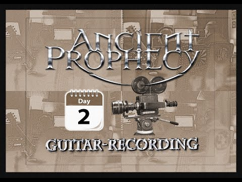 Ancient Prophecy - Guitar Recording Day2