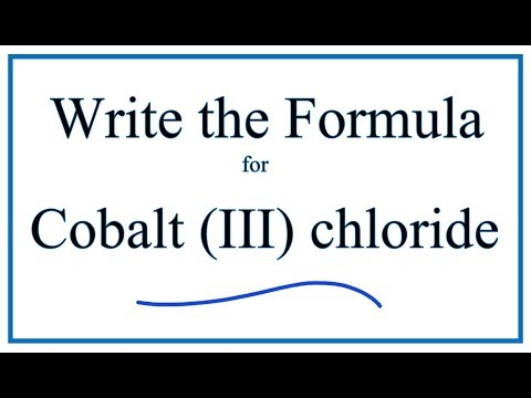 How To Write The Formula For Cobalt (III) Chloride