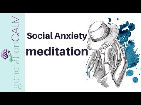 Social anxiety meditation | for use before a party