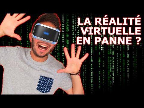 RÉALITE VIRTUELLE : La VR en panne ? Je vous en parle...