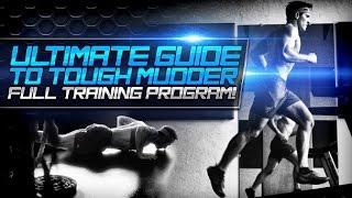 Ultimate Guide To Tough Mudder: Full Training Program!