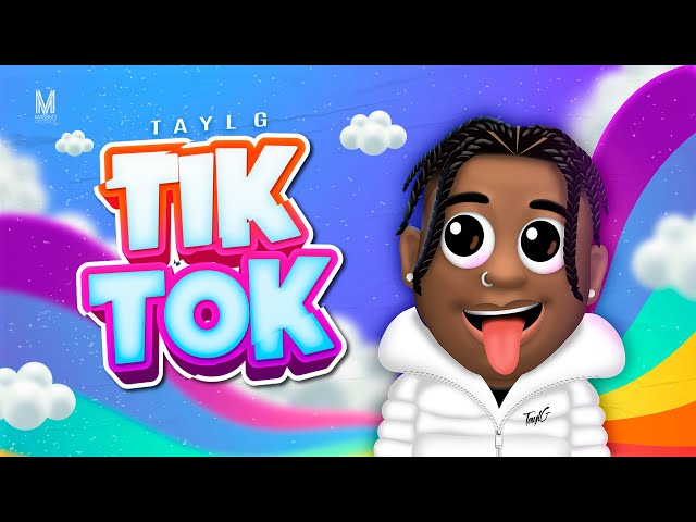 Tayl G - Tik Tok (Official Music Video)