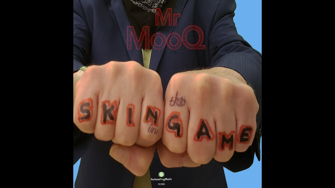 Mr MooQ - Skin In The Game - Official Video