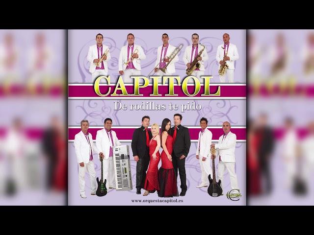 Orquesta Capitol  -  De rodillas te pido