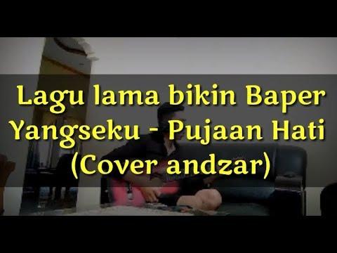 Yangseku - Pujaan Hati (Cover Andzar)