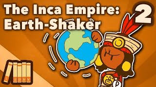 The Inca Empire - Earth-Shaker - Extra History - #2