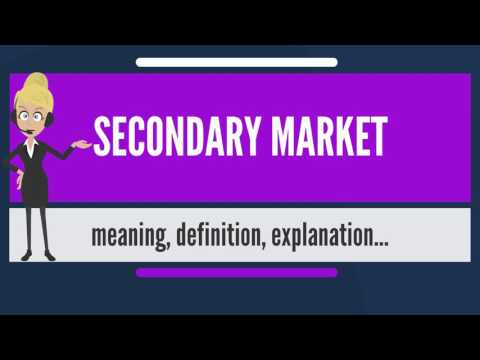 what-is-secondary-market?-what-does-secondary-market-mean?-secondary-market-meaning-&-explanation