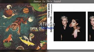 Dance To This Sound - Capital Cities x Troye Sivan feat. Ariana Grande (Mashup) Video