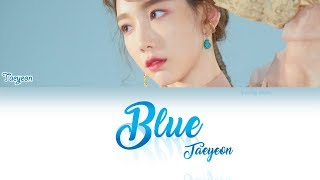 TAEYEON (태연) - Blue Lyrics (HAN/ROM/ENG)