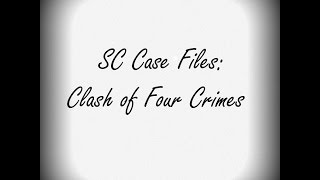 SC Case Files: Clash of Four Crimes