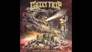 Guilt Trip - Unrelenting Force 2016 (Full EP)
