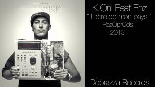K.Oni & RezO Feat Enz : L'être de mon pays ( Debrazza Records 2013 )
