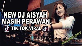 NEW DJ AISYAH MASIH PERAW4N DESA MUSIKNYA PALING VIRAL TIK TOK SLOW ENAK