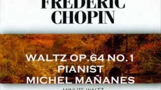 CHOPIN Minute Waltz op 64 no 1 in D flat major - Pianist Michel Mananes