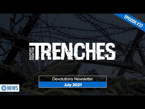 Report from the Trenches - July 2021 Newsletter Recap - HQ 037