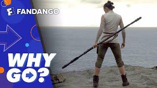 Why Go?   Star Wars: The Last Jedi
