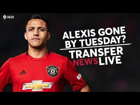 Alexis 'Gone By Tuesday'? | Man Utd Transfer News
