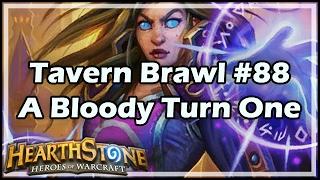 [Hearthstone] Tavern Brawl #88: A Bloody Turn One