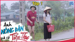 Chuyện Tình Anh Nông Dân Và Cô Tiểu Thư Thành Phố - Tập 1 - Phim Tình Cảm Hài Hước Làng Quê Việt Nam