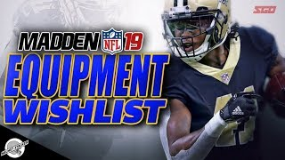 Madden 19 Equipment Wishlist - What WILL or WON'T be in Madden NFL 19!