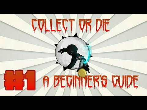 Collect Or Die - Part 1 : A guide from beginners