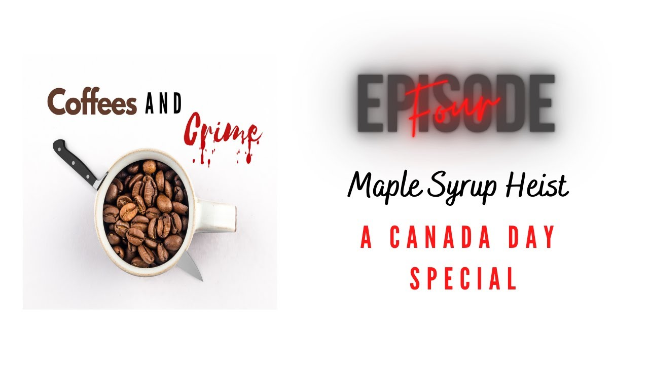 Maple Syrup Heist - A Canada Day Special
