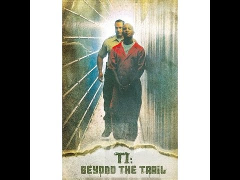 """""""Beyond The Trail"""" T.I. Documentary Directors Cut (Full Movie)"""