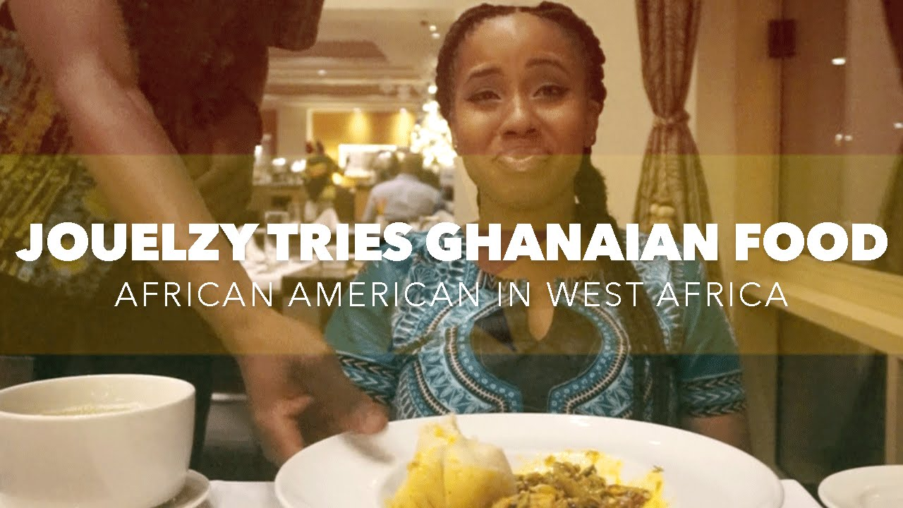 Jouelzy tries ghanaian food african american in west for African american cuisine