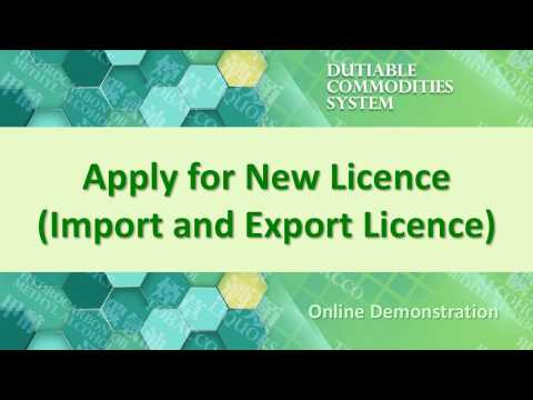 Apply for Import and Export Licence in Dutiable Commodities System (DCS)