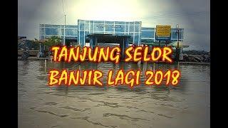 TANJUNG SELOR BANJIR LAGI 2018