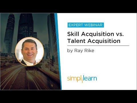 Skill Acquisition vs Talent Acquisition   Simplilearn Webinar