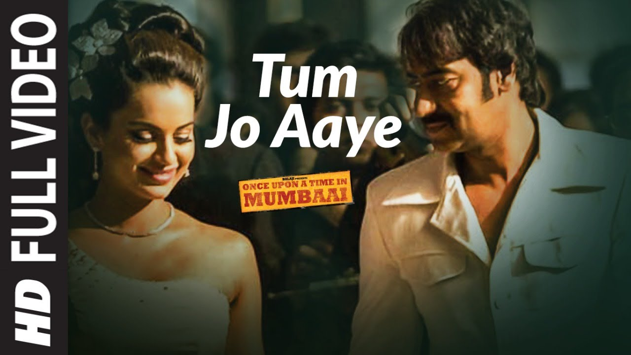 Tum Jo Aaye Full Song Once Upon A Time In Mumbai | Ajay ...