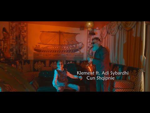 Klement Ft. Adi Sybardhi  - Cun Shqipnie