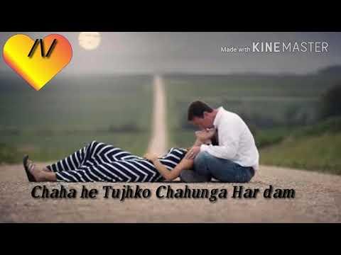 Chaha Hai Tujhko Chahunga Har Dam... Best Whatsapp Status😘😘😘