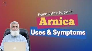 Arnica Montana (Urdu/Hindi) Uses & Symptoms in Homeopathy | Homeopathicology