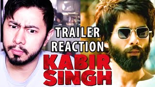 KABIR SINGH | Shahid Kapoor | Kiara Advani | Trailer Reaction!