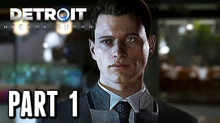 Detroit: Become Human - Gameplay Walkthrough Part 1