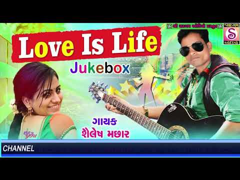 LOVE is LIFE - Roantic Song 2018 Latest | Shailesh Machhar | Gujarati Dj Songs - valentine day