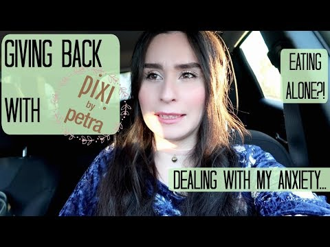 Giving to Charity with Pixi, Dealing with Social Media Anxiety, and Eating Alone!