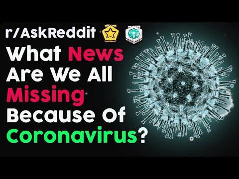 What News Are We All Missing Because Of Coronavirus? (r/AskReddit | Reddit Stories)