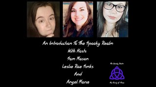 The Spooky Realm The Trinity Of Three- Debut Show & Introduction