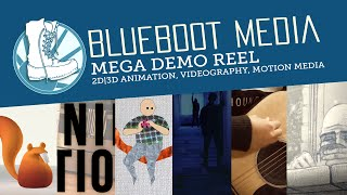 Blueboot Media Mega Demo Reel (Full 5 min Version): 2D/3D Animation, Motion Media & Videography