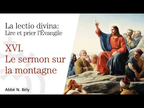 Conférences sur la Lectio divina - XVI. Le sermon sur la montagne - par l'abbé Nicolas Bély