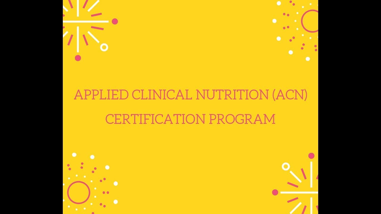 Applied Clinical Nutrition (ACN