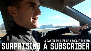 Surprising a Subscriber | A Day In The Life Of A Footballer/Soccer Player